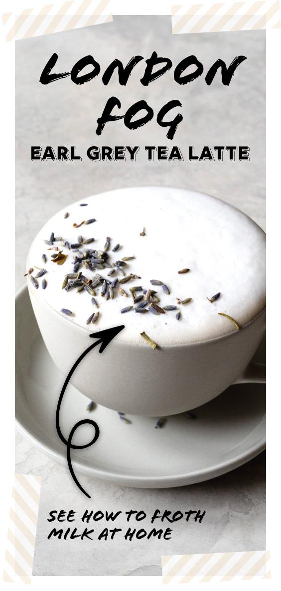 London Fog Drink (Earl Gret Tea Latte)